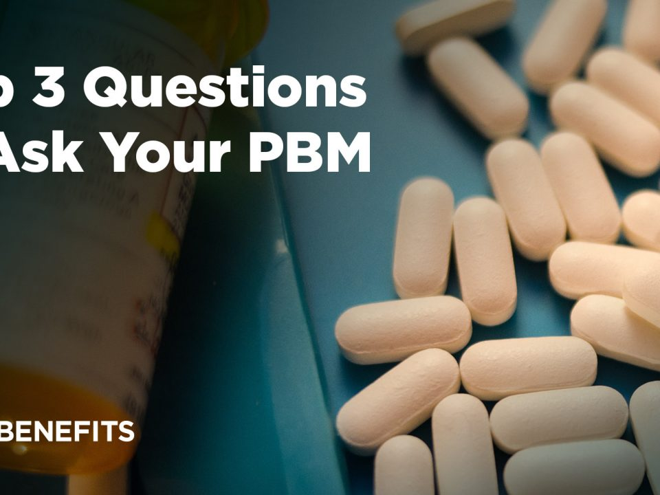 Top 3 Questions to Ask Your PBM